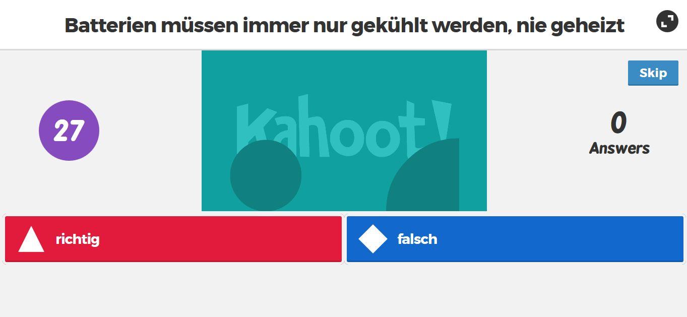 Screenshot einer Kahoot-Frage: Batterien müssen immer nur gekühlt werden, nie geheizt. Antwortmöglichkeiten: richtig oder falsch.